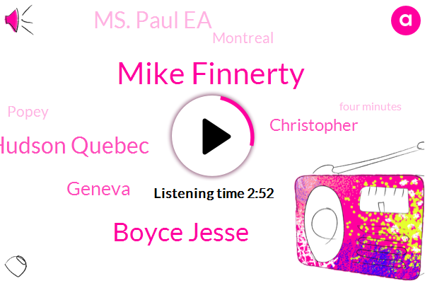 Mike Finnerty,CBC,Boyce Jesse,Hudson Quebec,Geneva,Christopher,Ms. Paul Ea,Montreal,Popey,Four Minutes,Ten Minutes