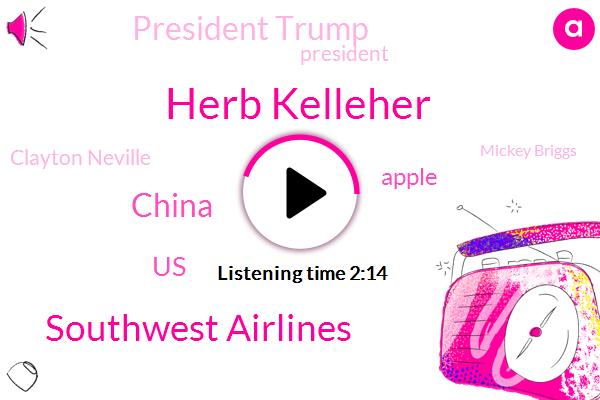 Herb Kelleher,Southwest Airlines,United States,China,Apple,President Trump,Clayton Neville,Mickey Briggs,Roman Catholic Diocese,Associated Press,Pennsylvania,AP,Nancy Pelosi,White House,Founder,Chairman Emeritus,CEO