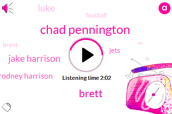 Chad Pennington,Brett,Jake Harrison,Rodney Harrison,Jets,Luke,Football,Brent