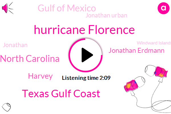 Hurricane Florence,Texas Gulf Coast,North Carolina,Harvey,Jonathan Erdmann,Gulf Of Mexico,Jonathan Urban,Jonathan,Windward Islands,Bolivar Peninsula,Caribbean,Carolinas,Texas,Floyd,Thirty Billion Dollars,Twenty Four Inches,Forty Inches,Sixty Inches,Ten Years