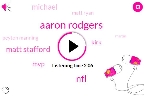 Aaron Rodgers,NFL,Matt Stafford,MVP,Kirk,Michael,Espn,Matt Ryan,Peyton Manning,Martin,Norwell,Thirty Million Dollars,Forty Thousand Yards