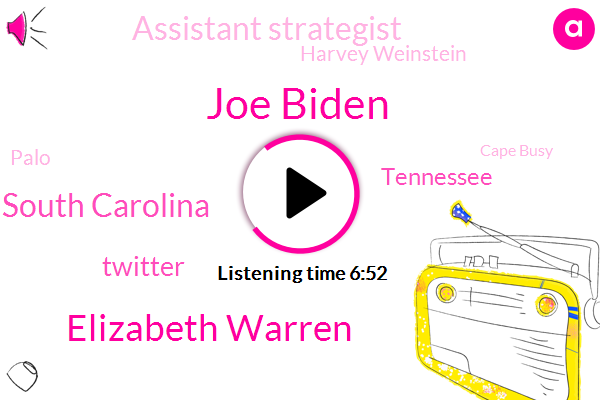 Joe Biden,Elizabeth Warren,South Carolina,Twitter,Tennessee,Assistant Strategist,Harvey Weinstein,Palo,Cape Busy,New York City,Weston,President Trump,Congressman,ABC,American Samoa,New Hampshire,Eisenberg,NPR,Writer,Iowa