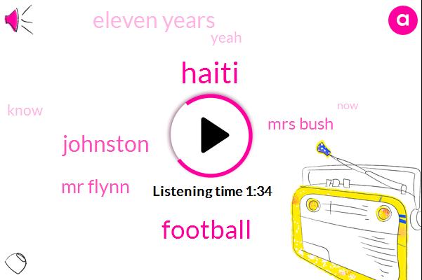 Haiti,Football,Johnston,Mr Flynn,Mrs Bush,Eleven Years