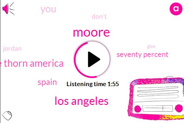 Moore,Los Angeles,Jesse Thorn America,Spain,Seventy Percent