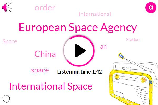 European Space Agency,International Space,China