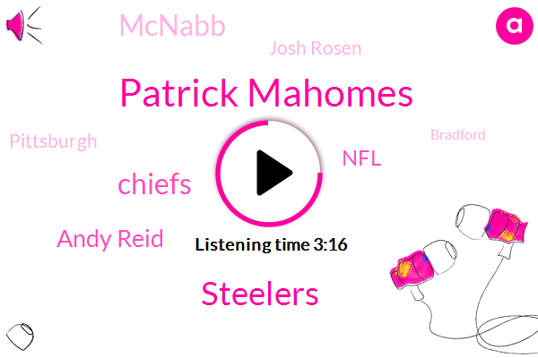 Patrick Mahomes,Steelers,Chiefs,Andy Reid,NFL,Mcnabb,Josh Rosen,Pittsburgh,Bradford,Chris Conley,Kelsey,Kansas City,Nick,SAM,Mcnab,Randy,Punt Tyreek Hill,Cici,Football,Danta Thomas
