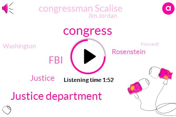 Congress,Justice Department,FBI,Justice,Rosenstein,Congressman Scalise,Jim Jordan,Washington,Foucault,Nunez