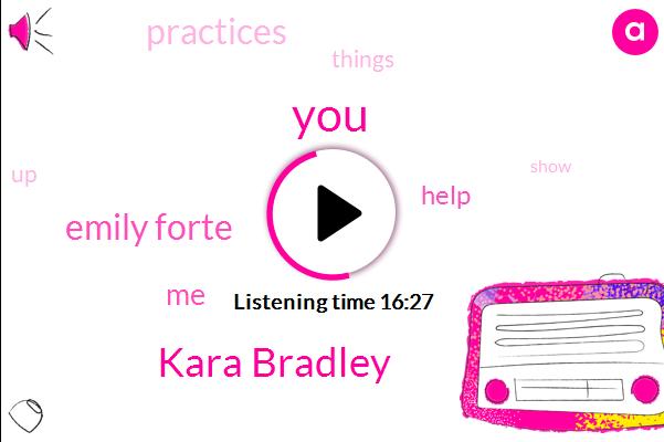 Kara Bradley,Emily Forte