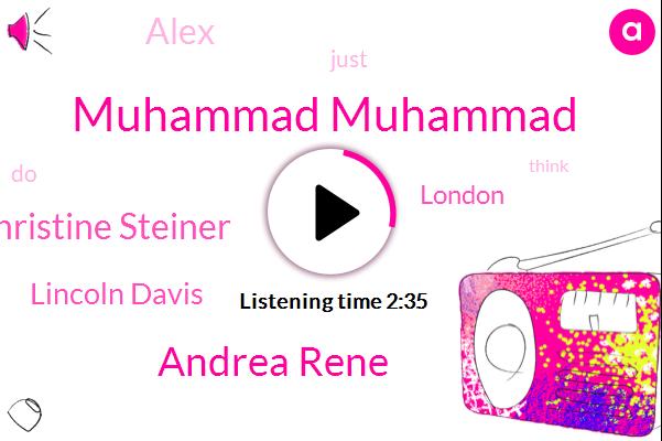 Muhammad Muhammad,Andrea Rene,Christine Steiner,Lincoln Davis,London,Alex