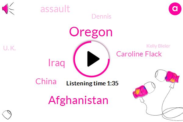Oregon,Afghanistan,Iraq,China,Caroline Flack,Assault,Dennis,U. K.,Kelly Bleier,ABC