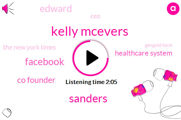 Kelly Mcevers,Sanders,Facebook,Co Founder,Healthcare System,Edward,CEO,The New York Times,Gengold Beck,Audie Cornish,Anne,Chief Executive,Google,Germany