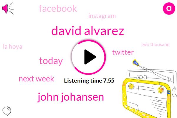 David Alvarez,John Johansen,Today,Next Week,Twitter,Facebook,Instagram,La Hoya,Two Thousand,Both,Angela,ONE,Louis,Brooklyn,University Of Texas,Eight,American,Lewis,T. Dot. Org