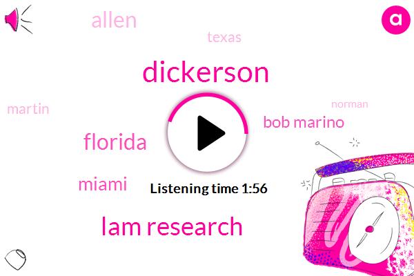 Dickerson,Lam Research,Florida,Miami,Bob Marino,Allen,Texas,Martin,Norman,Maryland,JIM,Richard,New York,Thirty Percent