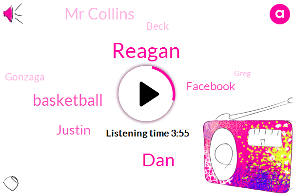 Reagan,DAN,Basketball,Justin,Facebook,Mr Collins,Beck,Gonzaga,Greg,Cummins,Seventeen Years