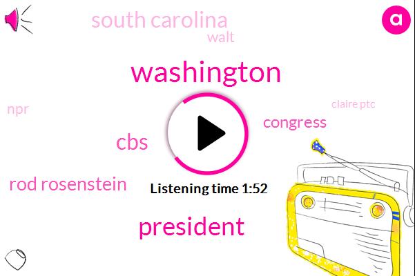 Washington,President Trump,CBS,Rod Rosenstein,Congress,South Carolina,Walt,Claire Ptc,NPR,Congressman,Russia,Bracken Booker,Doughty,Deputy Attorney General,Senator Richard Blumenthal
