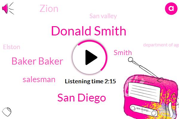 Donald Smith,San Diego,Baker Baker,Salesman,Smith,Zion,San Valley,Elston,Department Of Agriculture,Frank Coenen,Safari Park,Milk,Twenty Years,Fifty Feet,Two Days