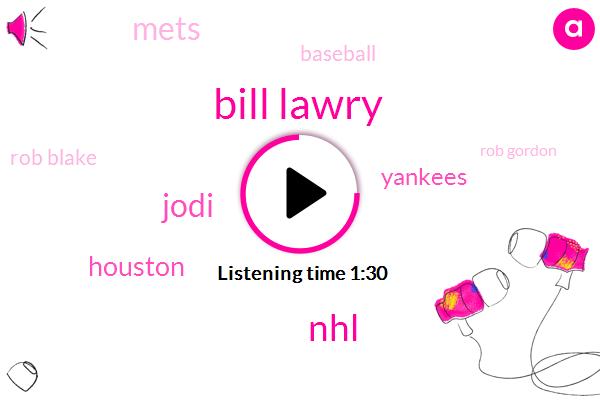 Bill Lawry,NHL,Jodi,Houston,Yankees,Mets,Baseball,Rob Blake,Rob Gordon,JOE