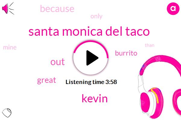 Santa Monica Del Taco,Kevin
