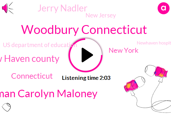 Woodbury Connecticut,Congresswoman Carolyn Maloney,New Haven County,Connecticut,New York,Jerry Nadler,New Jersey,Us Department Of Education,Newhaven Hospital,Jameson,Fred Turner,United States,Murder,Rockland County,Lakewood,Ninety Five Year,Two Weeks