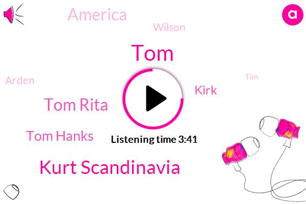 TOM,Kurt Scandinavia,Tom Rita,Tom Hanks,Kirk,America,Wilson,Arden,TIM,Twenty Nine Years,Thirty Two Years,Twelve Percent,Two Years