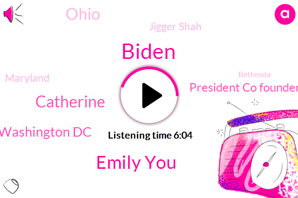 Biden,Emily You,Catherine,Washington Dc,President Co Founder,Ohio,Jigger Shah,Maryland,Bethesda,Abraham Lincoln,Arlington Virginia,Co Founder,Barack Obama,Founder,Democratic Party,Virginia