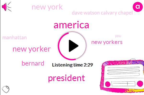 America,President Trump,New Yorker,Bernard,New Yorkers,New York,Dave Watson Calvary Chapel,Manhattan,UW