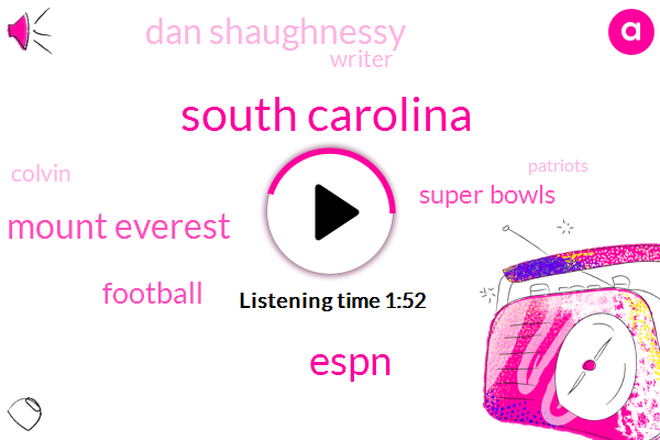 South Carolina,Espn,Mount Everest,Football,Super Bowls,Dan Shaughnessy,Writer,Colvin,Patriots,Cleveland,Boston,Sabin,Super Bowl,Bela,Nine Years