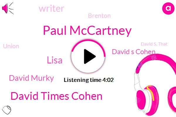 Paul Mccartney,David Times Cohen,David Murky,Lisa,David S Cohen,Writer,Simpsons,Brenton,Union,David S. That,Brent Forrester,Jackie Johnson,David Exe,David S,Mark,Russia,Sifi,England,Dave