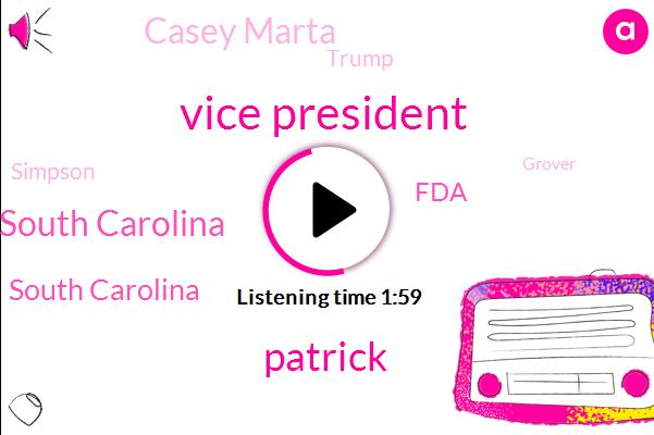 Vice President,Patrick,Ville South Carolina,South Carolina,FDA,Casey Marta,Donald Trump,Simpson,Grover,Tony Cooper,Director,Two Weeks