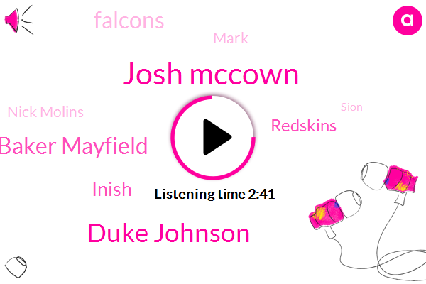 Josh Mccown,Duke Johnson,Baker Mayfield,Inish,Redskins,Falcons,Mark,Nick Molins,Sion,NFL,Johnny,Smith,One Hundred Thirty Eight Yards,Eleven Days
