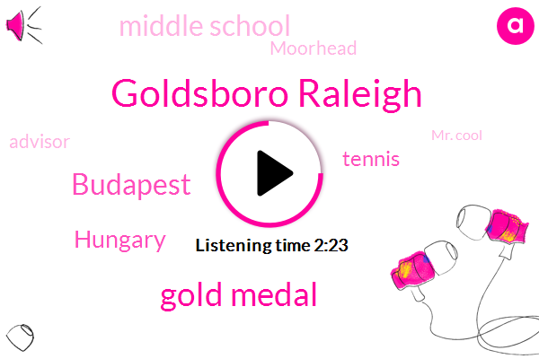 Goldsboro Raleigh,Gold Medal,Budapest,Hungary,Tennis,Middle School,Moorhead,Advisor,Mr. Cool,Greensboro,Nine Percent