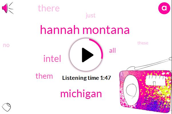 Hannah Montana,Michigan,Intel