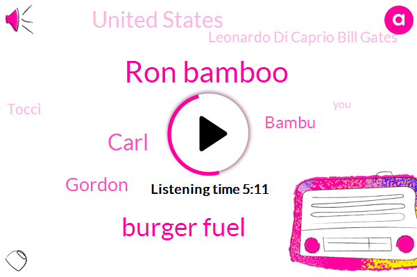 Ron Bamboo,Burger Fuel,Carl,Gordon,Bambu,United States,Leonardo Di Caprio Bill Gates,Tocci,Mcdonalds,Mcdonald,CEO,Two Years