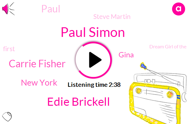 Paul Simon,Edie Brickell,Carrie Fisher,New York,Gina,Paul,Steve Martin,First,Dream Girl Of The West,Broadway,Both Singers,ET,ONE,Eccles Theater,Heart,Each,Indians