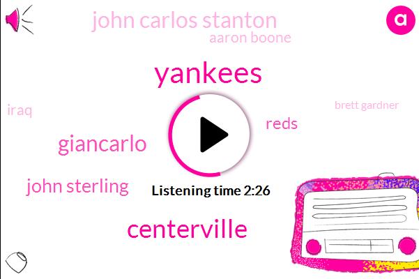Yankees,Centerville,Giancarlo,John Sterling,Reds,John Carlos Stanton,Aaron Boone,Iraq,Brett Gardner,Luis Severino