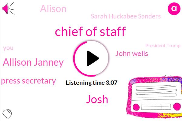 Chief Of Staff,Josh,Allison Janney,Press Secretary,John Wells,Alison,Sarah Huckabee Sanders,President Trump,Director,Brad,Toby,Richard
