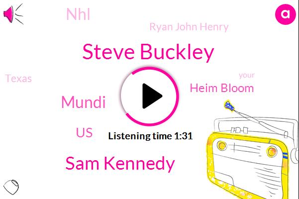 Steve Buckley,Sam Kennedy,Mundi,United States,Heim Bloom,NHL,Ryan John Henry,Texas