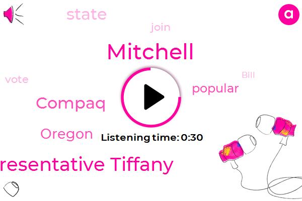 Oregon,Compaq,Representative Tiffany,Mitchell