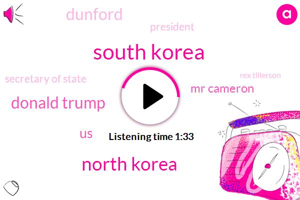 South Korea,North Korea,Donald Trump,United States,Mr Cameron,Dunford,President Trump,Secretary Of State,Rex Tillerson,Cabinet