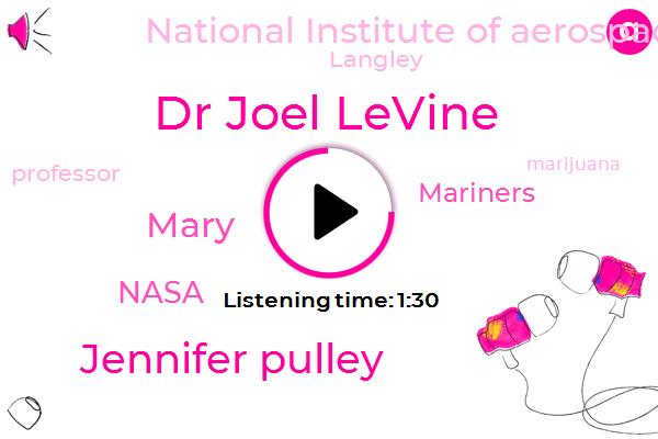 Nasa,Mariners,Dr Joel Levine,Langley,Jennifer Pulley,National Institute Of Aerospace,Marijuana,Professor,Mary,Twenty Two Inches,Forty One Years