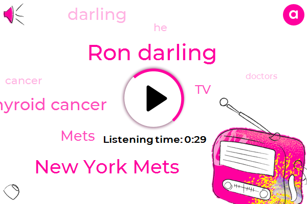 Ron Darling,New York Mets,Thyroid Cancer,Fifty Eight Year