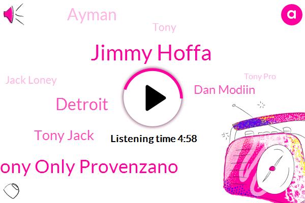 Jimmy Hoffa,Tony Only Provenzano,Detroit,Tony Jack,Dan Modiin,Ayman,Tony,Jack Loney,Tony Pro,Teamsters Union,Komo,Hoffer,Red Fox,Hossam,Joseph Rally,FBI,New York City,New Jersey,Horry