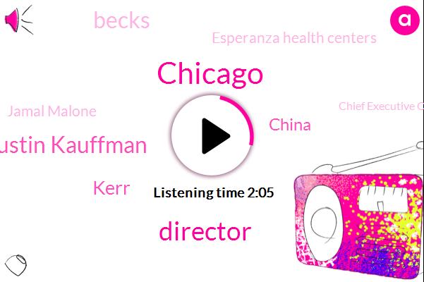 Chicago,Director,Justin Kauffman,Kerr,China,Becks,Esperanza Health Centers,Jamal Malone,Chief Executive Officer,ADA,Mckinley