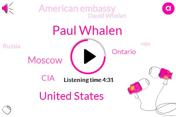 Paul Whalen,United States,Moscow,CIA,Ontario,American Embassy,David Whelan,Russia,NRA,Executive,Tina,Paulin