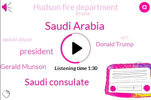 Saudi Arabia,Saudi Consulate,President Trump,Gerald Munson,Donald Trump,Hudson Fire Department,Bronx,Opioid Abuse,ACC,Washington Post,Westchester County,Knicks,Murphy,United States,Cronin,Iran,Turkey,Theft,JAY