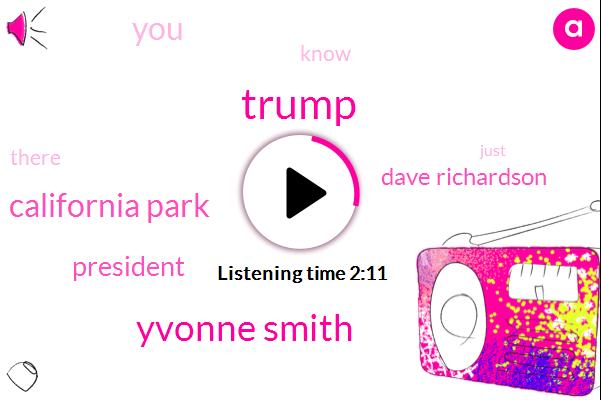 Yvonne Smith,California Park,Donald Trump,Dave Richardson,President Trump