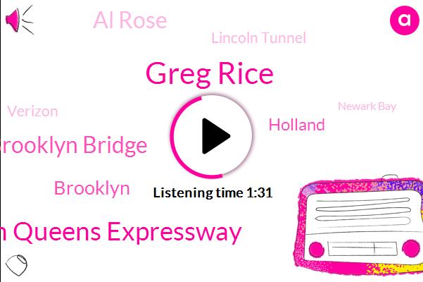 Greg Rice,Brooklyn Queens Expressway,Brooklyn Bridge,Brooklyn,Holland,Al Rose,Lincoln Tunnel,Verizon,Newark Bay,Laurie,Lincoln,United States