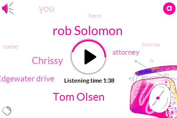 Rob Solomon,Tom Olsen,Chrissy,Edgewater Drive,Attorney
