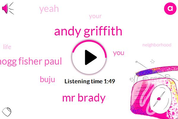 Andy Griffith,Mr Brady,Hogg Fisher Paul,Buju