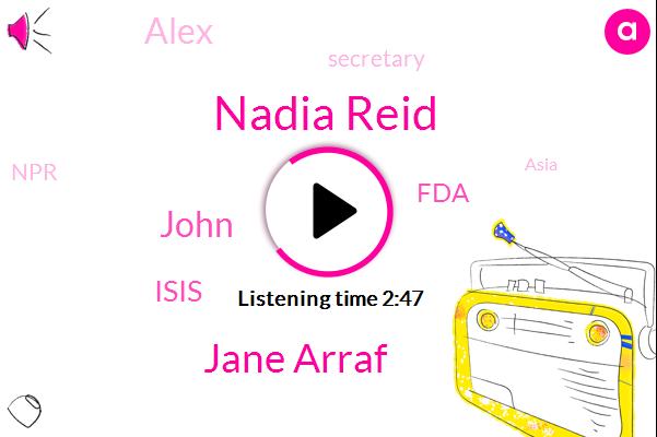 Nadia Reid,Jane Arraf,John,Isis,FDA,Alex,Secretary,Asia,Travis Air Force,NPR,Joe Biden,Vice President,South Carolina,Sacramento,Iraq,Baghdad,Jana Raff